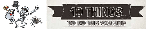 10-things-to-do-this-weekend-hw