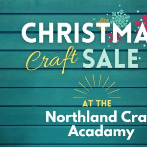 Northland Craft Academy Holiday Craft Sale