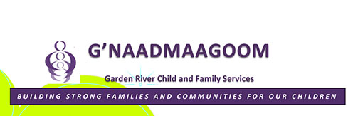 Register with: Ashley Carbone - Garden River Child and Family Services